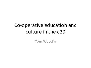 Co-operative education and culture in the c20