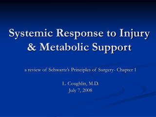 Systemic Response to Injury & Metabolic Support