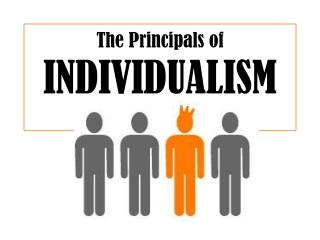 The Principals of  INDIVIDUALISM