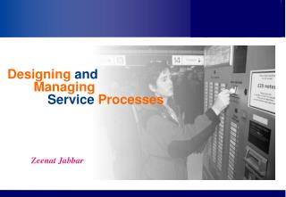 Designing  and Managing Service Processes