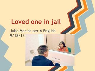 Loved one in jail