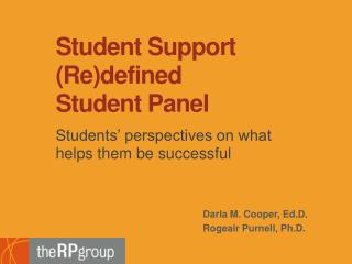 Student Support ( Re)defined Student  Panel