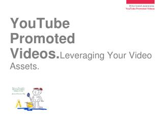 YouTube  Promoted Videos. Leveraging Your Video Assets.