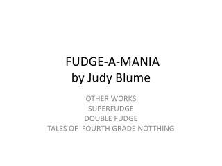 FUDGE-A-MANIA by Judy B lume