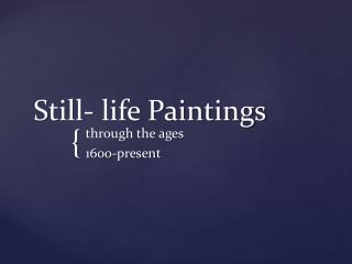 Still- life Paintings