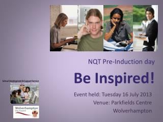 NQT Pre-Induction day Be Inspired!