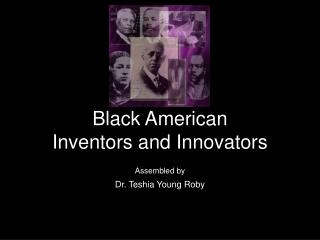 Black American  Inventors and Innovators