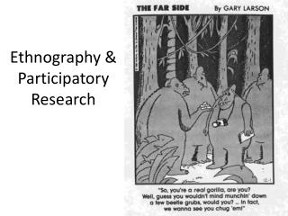 Ethnography & Participatory Research