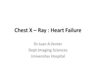Chest X – Ray : Heart  Failure