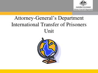 Attorney-General's Department International Transfer of Prisoners Unit