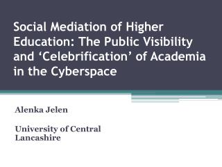Alenka Jelen University of Central Lancashire