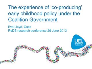 The experience of 'co-producing' early childhood policy under the Coalition Government