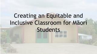 Creating an Equitable and Inclusive Classroom for M?ori Students