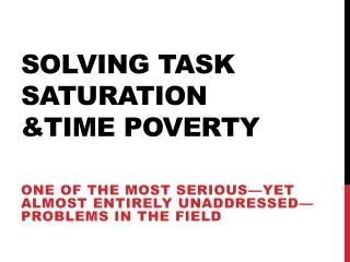 SOLVING TASK SATURATION &TIME POVERTY