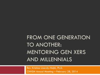 From one generation to another:  Mentoring Gen  xers  and  millennials