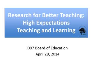Research for Better Teaching: High Expectations  Teaching and Learning