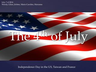 Independence Day in the US, Taiwan and France
