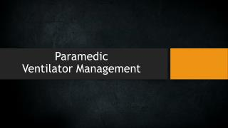 Paramedic Ventilator  Management