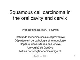 Squamous cell carcinoma in the oral cavity and cervix