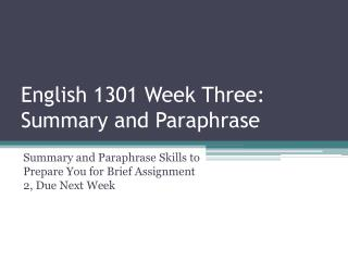 English 1301 Week Three: Summary and Paraphrase