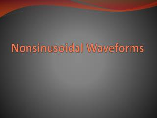 Nonsinusoidal  Waveforms