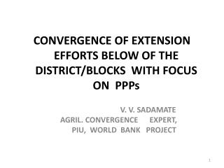 CONVERGENCE OF EXTENSION EFFORTS  BELOW OF THE DISTRICT/BLOCKS  WITH FOCUS ON  PPPs