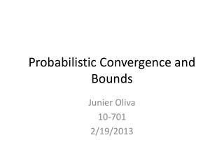 Probabilistic Convergence and Bounds