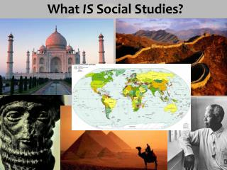 What  IS  Social Studies?