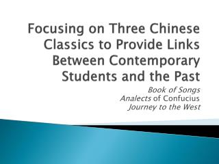 Focusing on Three Chinese Classics to Provide Links Between Contemporary Students and the Past