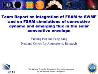 Yuhong Fan and Fang Fang National Center for Atmospheric Research