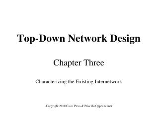 Top-Down Network Design Chapter Three Characterizing the Existing Internetwork
