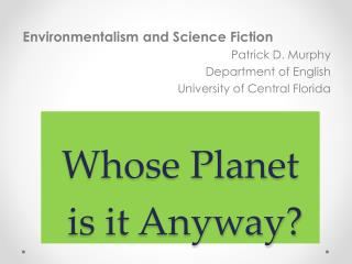 Whose Planet  is it Anyway?
