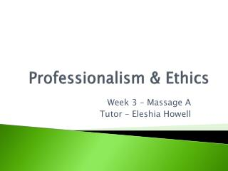 Professionalism & Ethics