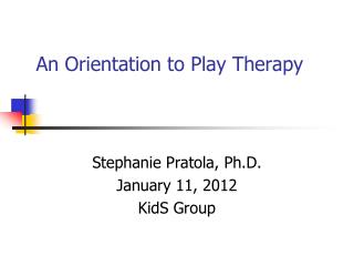 An Orientation to Play Therapy