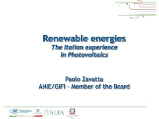 Renewable energies The  Italian experience in  Photovoltaics Paolo  Zavatta