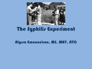The Syphilis Experiment