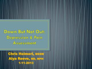 Down But Not Out: Depression & Pain Assessment