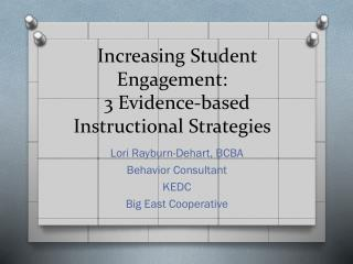 Increasing  Student  E ngagement :   3  E vidence-based  I nstructional  S trategies