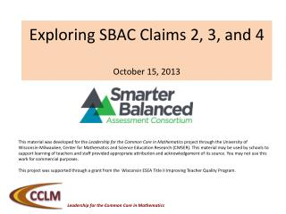 Exploring SBAC Claims 2, 3, and 4  October 15, 2013