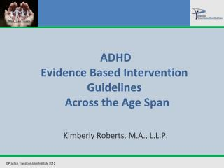 ADHD Evidence Based Intervention Guidelines    Across the Age Span