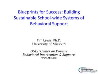 Blueprints for Success: Building Sustainable School-wide Systems of Behavioral Support