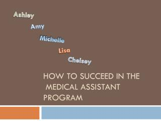 How to Succeed in the  Medical Assistant Program