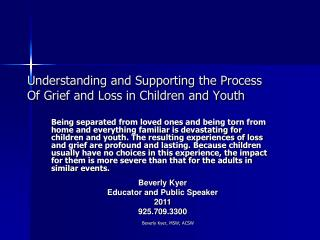 Understanding and Supporting the Process  Of Grief and Loss in Children and Youth