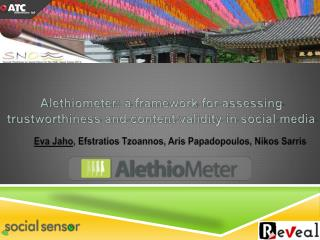 Alethiometer : a framework for assessing trustworthiness and content validity in social media