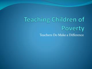 Teaching Children of Poverty