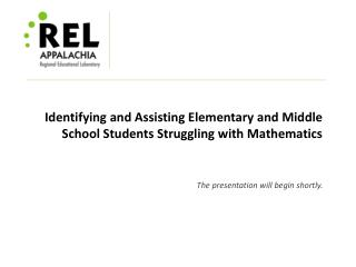Identifying and Assisting Elementary and Middle School Students Struggling with Mathematics