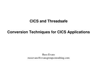 CICS and Threadsafe  Conversion Techniques for CICS Applications