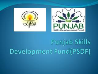 Punjab Skills Development Fund(PSDF)