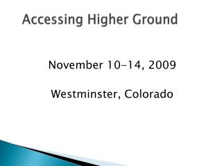 Accessing Higher Ground
