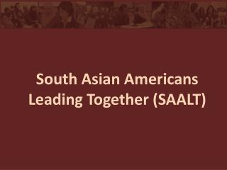 South Asian Americans Leading Together (SAALT)